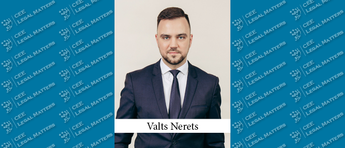 The Buzz in Latvia: Interview with Valts Nerets of Sorainen